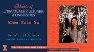 Emma Xuan Yu - BS - Computer Science & Linguistics
